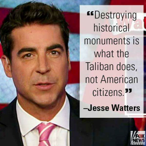 Jesse Watters speaks on tearing down historical monuments