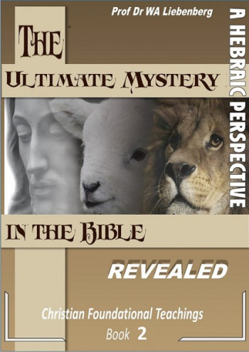 The Ultimate Mystery In The Bible -- Revealed