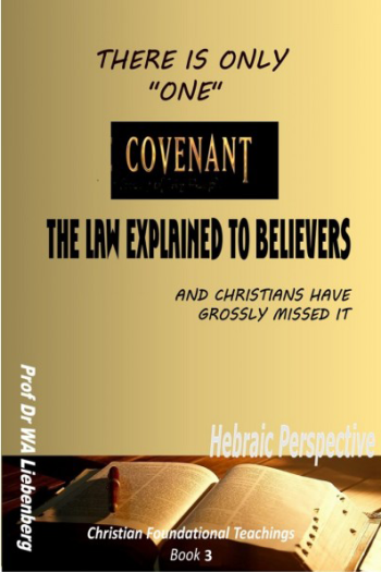 There Is Only One Covenant -- The Law Explained To Believers