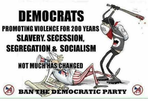 democrats-promoting-violence-for-200-years-slavery-secession-segregation-24988168