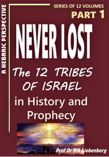 Never Lost-The 12 Tribes of Israel in History and Prophecy Part 1