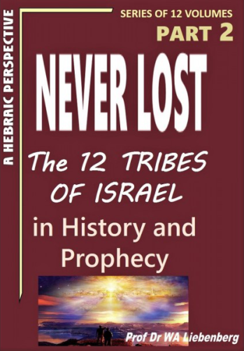 Never Lost -- The Twelve Tribes of Israel -- Mysteries in History and Prophecy! Book 2