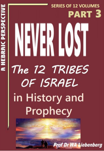 Never Lost -- The Twelve Tribes of Israel -- Mysteries in History and Prophecy! Book 3