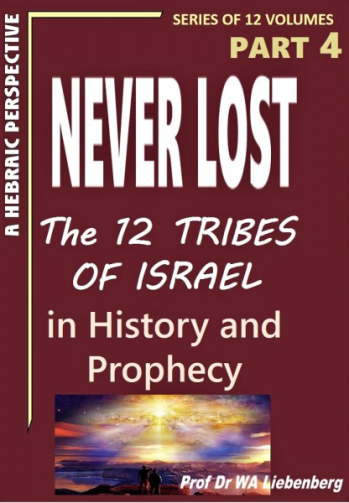 Never Lost -- The Twelve Tribes of Israel -- Mysteries in History and Prophecy! Book 4
