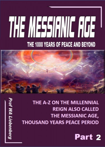 Messianic Age - The 1000 years of peace and beyond – Part 2
