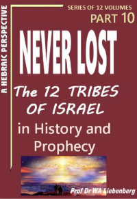 Never Lost-The 12 Tribes of Israel in History and Prophecy Part 10