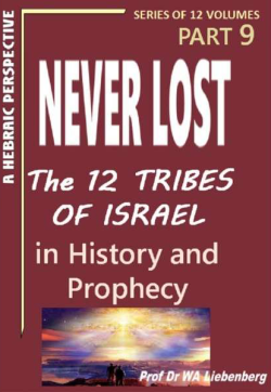 Never Lost - The 12 Tribes of Israel Part 9