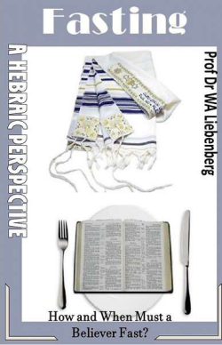 Fasting - When and How - A Hebraic Perspective