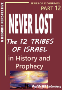 Never Lost-The 12 Tribes of Israel in History and Prophecy Part 12