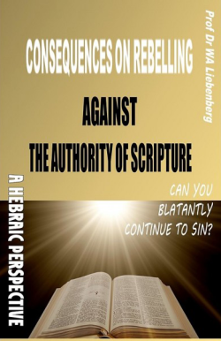 Consequences on Rebelling Against The Authority of Scripture